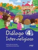 DIÁLOGO INTER-RELIGIOSO - VOL. 4 - FTD (4º ANO)