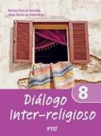DIÁLOGO INTER-RELIGIOSO – VOL. 8 – FTD (8º ANO)