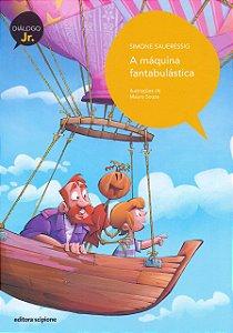 A Máquina Fantabulástica - Editora Scipione