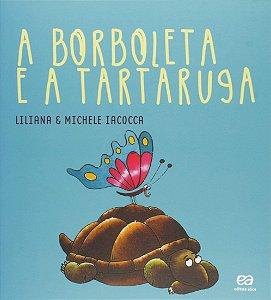 A Borboleta E A Tartaruga - Editora Ática