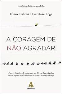 A Coragem de não Agradar - Editora Curitiba