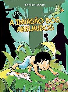 A Invasão Dos Abelhudos - Editora Brasil