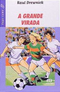A Grande Virada - Editora Ática