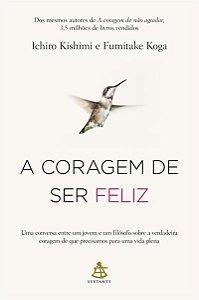 A Coragem De Ser Feliz - Curitiba