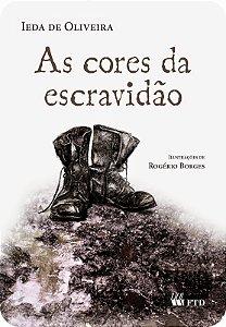 As Cores Da Escravidão - Editora Ftd
