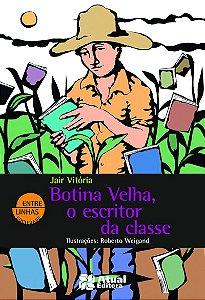 Botina Velha o Escritor de Classe - Editora Atual