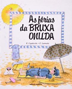 As Férias Da Bruxa Onilda - Editora Scipione