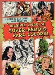Colorir Adultos Super Heróis - Editora Agir