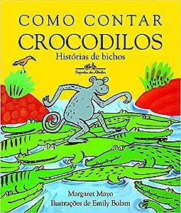 Como Contar Crocodilos - Editora Cia Das Letrinhas