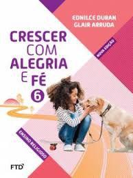 Crescer Com Alegria E Fé 6ºano - Editora Ftd