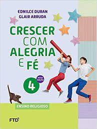 Crescer Com Alegria E Fé 4ºano - Editora Ftd