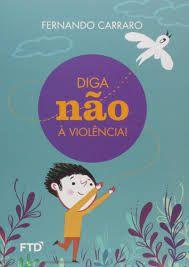 Diga Não à Violência - Editora Ftd