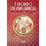 É Proibido Ler Lewis Carrol - Editora Ftd