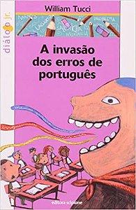 A Invasão dos Erros de Português - Editora Scipione