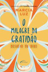 O Milagre da Gratidão - Editora Curitiba