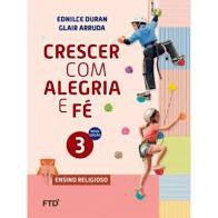 Crescer com Alegria e Fé 3ºano - Editora Ftd
