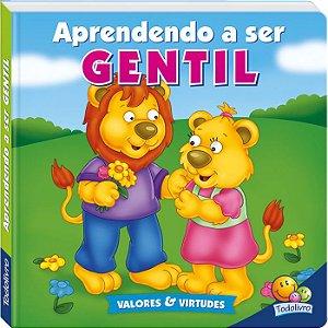 Aprendendo a Ser Gentil - Editora Todo Livro