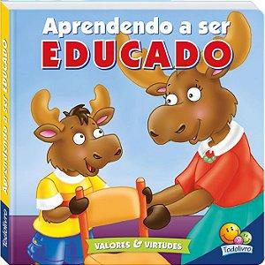 Aprendendo a Ser Educado - Editora Todo Livro