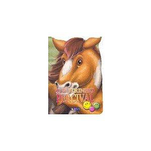 Animais Recortados O Potrinho Percival - Editora Todo Livro