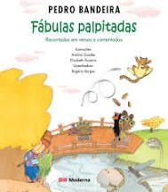 Fábulas Palpitadas - Editora Moderna