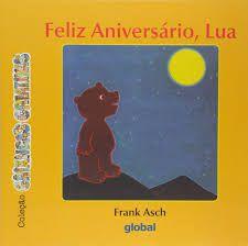 Feliz Aniversário Lua - Editora Global