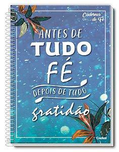 Caderno Credeal 10X1 Cadernos de Fé Antes de Tudo Fé 200fls