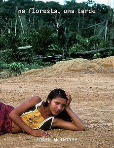 Na floresta, uma tarde - coleção Fotógrafos Viajantes