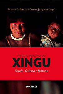 Parque Indígena do Xingu - saúde, cultura e história