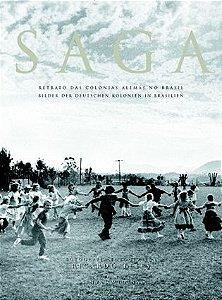 Saga - retrato das colônias alemãs no Brasil