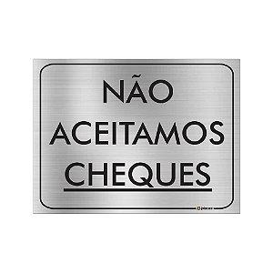 Placa - Não Aceitamos Cheques - Aluminio