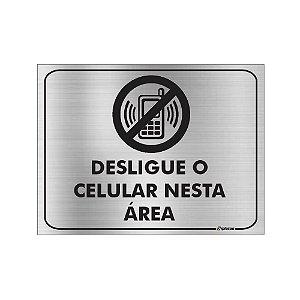 Placa - Desligue o Celular Nesta Área - Aluminio