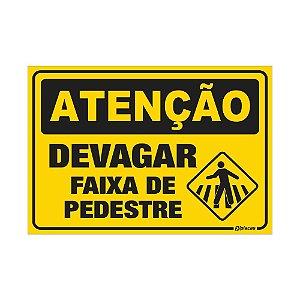 Placa - Devagar Faixa de Pedestre
