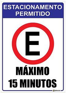 Placa Estacionamento Permitido - Maximo 15 Minutos