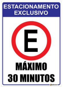 Placa Estacionamento Exclusivo - Máximo 30 Minutos