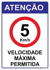 Placa Atenção - Velocidade Máxima Permitida 5 Km/h
