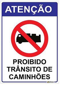 Placa Atenção - Proibido Trânsito de Caminhões
