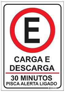 Placa Estacionamento Carga e Descarga - 30 Minutos - Pisca Alerta Ligado