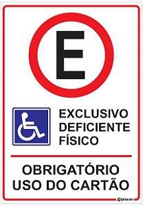 Placa Estacionamento Exclusivo Deficiente Físico - Obrigatório Uso do Cartão