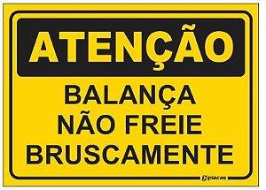 Placa Atenção - Balança - Não Freie Bruscamente