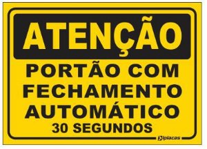 Atenção - Portão com Fechamento Automático - 30 Segundos