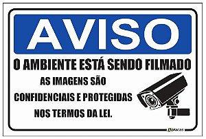Aviso - O Ambiente Está Sendo Filmado - As Imagens são Confidenciais e Protegidas nos Termos da Lei