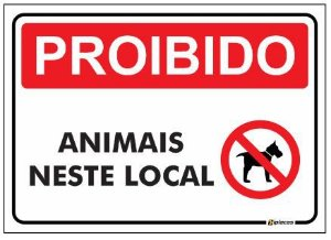Placa - Proibido - Animais neste local