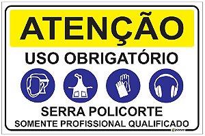 Placa de Atenção - Uso obrigatório - Serra Policorte