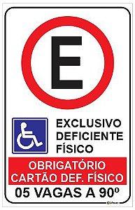 Placa Estacionamento Exclusivo Deficiente Físico - Obrigatório Uso do Cartão - Qtd de vagas