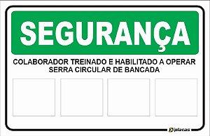 Placa SEGURANÇA - Colaborador treinado e Habilitado a Operar Serra Circular de Bancada