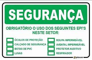 Placa - SEGURANÇA - Obrigatório o uso dos seguintes EPI'S neste setor