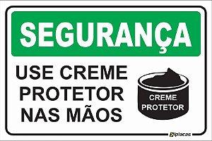 Placa - SEGURANÇA - Use creme protetor nas mãos