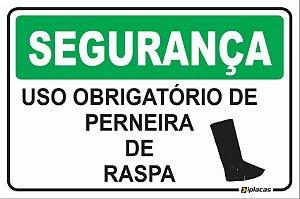 Placa - SEGURANÇA - Uso obrigatório de perneira de Raspa
