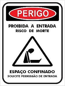 Placa - PERIGO - Proibida a entrada - Risco de Morte - Espaço confinado - Solicite permissão de Entrada