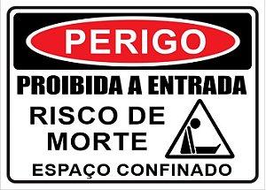 Placa - PERIGO - Proibida a entrada - Risco de morte - Espaço confinado
